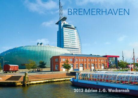 Postkarte Bremerhaven Klimahaus und Hafenrundfahrt © 2013 Adrian J.-G. Wackernah
