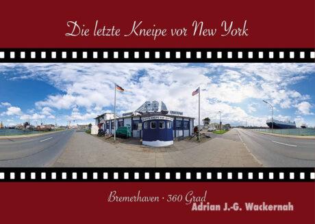 Postkarte Bremerhaven Die letzte Kneipe vor New York © 2015 Adrian J.-G. Wackernah